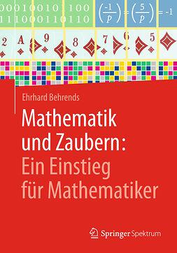 Behrends, Ehrhard - Mathematik und Zaubern: Ein Einstieg für Mathematiker, e-bok