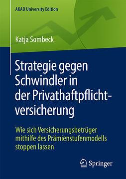 Sombeck, Katja - Strategie gegen Schwindler in der Privathaftpflichtversicherung, ebook