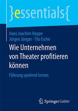 Esche, Tilo - Wie Unternehmen von Theater profitieren können, ebook