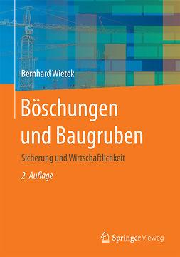 Wietek, Bernhard - Böschungen und Baugruben, ebook