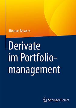Bossert, Thomas - Derivate im Portfoliomanagement, e-bok