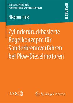 Held, Nikolaus - Zylinderdruckbasierte Regelkonzepte für Sonderbrennverfahren bei Pkw-Dieselmotoren, ebook