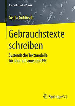 Goblirsch, Gisela - Gebrauchstexte schreiben, ebook
