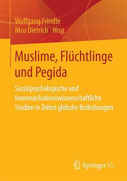 Dietrich, Nico - Muslime, Flüchtlinge und Pegida, ebook