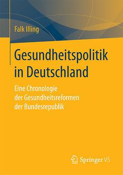 Illing, Falk - Gesundheitspolitik in Deutschland, ebook