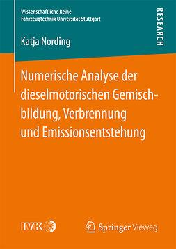 Nording, Katja - Numerische Analyse der dieselmotorischen Gemischbildung, Verbrennung und Emissionsentstehung, ebook