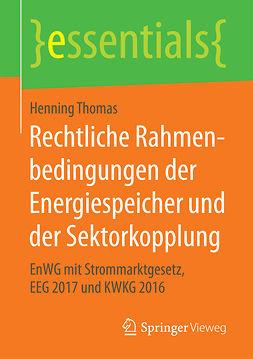 Thomas, Henning - Rechtliche Rahmenbedingungen der Energiespeicher und der Sektorkopplung, ebook