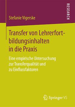 Vigerske, Stefanie - Transfer von Lehrerfortbildungsinhalten in die Praxis, ebook