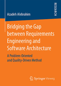 Alebrahim, Azadeh - Bridging the Gap between Requirements Engineering and Software Architecture, ebook