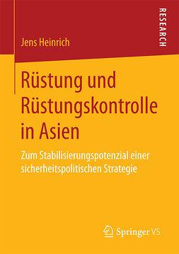Heinrich, Jens - Rüstung und Rüstungskontrolle in Asien, ebook