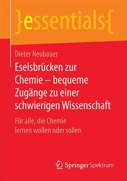 Neubauer, Dieter - Eselsbrücken zur Chemie – bequeme Zugänge zu einer schwierigen Wissenschaft, ebook