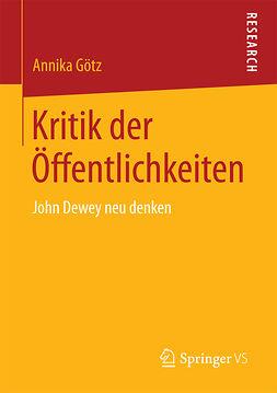 Götz, Annika - Kritik der Öffentlichkeiten, ebook