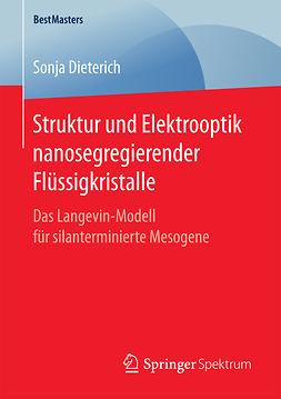 Dieterich, Sonja - Struktur und Elektrooptik nanosegregierender Flüssigkristalle, ebook