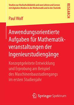 Wolf, Paul - Anwendungsorientierte Aufgaben für Mathematikveranstaltungen der Ingenieurstudiengänge, e-kirja