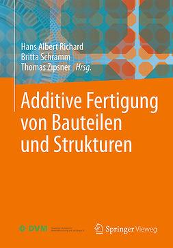 Richard, Hans Albert - Additive Fertigung von Bauteilen und Strukturen, ebook
