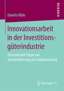 Wühr, Daniela - Innovationsarbeit in der Investitionsgüterindustrie, e-kirja