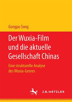 Song, Gongpu - Der Wuxia-Film und die aktuelle Gesellschaft Chinas, ebook