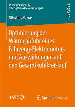 Karras, Nikolaos - Optimierung der Wärmeabfuhr eines Fahrzeug-Elektromotors und Auswirkungen auf den Gesamtkühlkreislauf, ebook