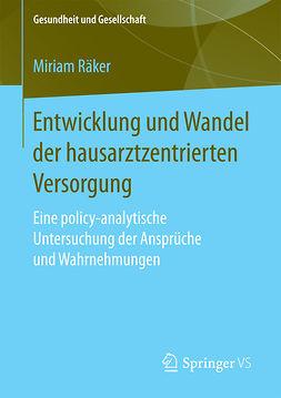 Räker, Miriam - Entwicklung und Wandel der hausarztzentrierten Versorgung, ebook
