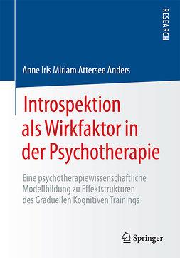 Anders, Anne Iris Miriam Attersee - Introspektion als Wirkfaktor in der Psychotherapie, ebook