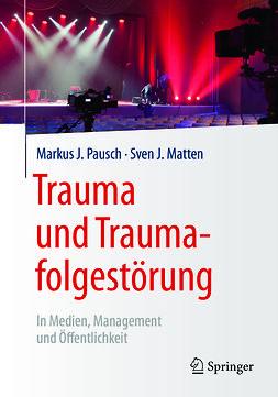 Matten, Sven J. - Trauma und Traumafolgestörung, ebook