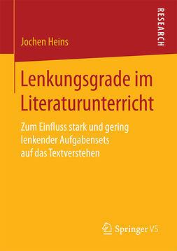 Heins, Jochen - Lenkungsgrade im Literaturunterricht, ebook