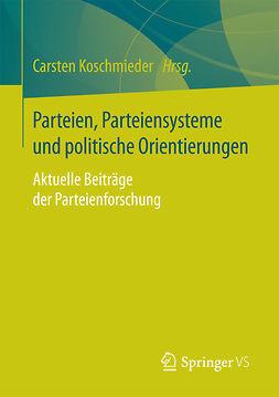 Koschmieder, Carsten - Parteien, Parteiensysteme und politische Orientierungen, ebook
