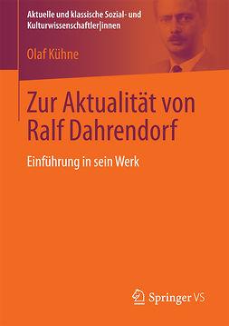Kühne, Olaf - Zur Aktualität von Ralf Dahrendorf, ebook