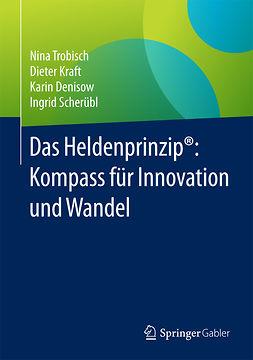 Denisow, Karin - Das Heldenprinzip®: Kompass für Innovation und Wandel, ebook