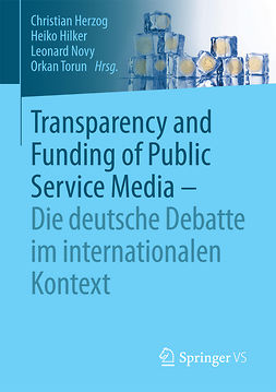 Herzog, Christian - Transparency and Funding of Public Service Media – Die deutsche Debatte im internationalen Kontext, ebook