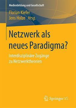 Holze, Jens - Netzwerk als neues Paradigma?, ebook