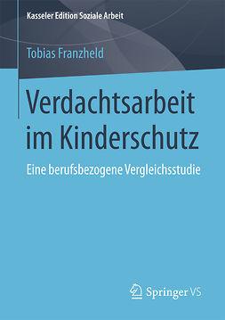 Franzheld, Tobias - Verdachtsarbeit im Kinderschutz, ebook