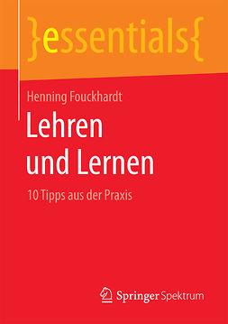 Fouckhardt, Henning - Lehren und Lernen, ebook