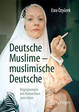 Özyürek, Esra - Deutsche Muslime – muslimische Deutsche, e-bok