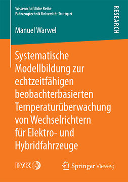 Warwel, Manuel - Systematische Modellbildung zur echtzeitfähigen beobachterbasierten Temperaturüberwachung von Wechselrichtern für Elektro- und Hybridfahrzeuge, ebook
