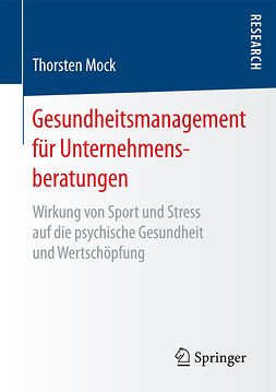 Mock, Thorsten - Gesundheitsmanagement für Unternehmensberatungen, ebook