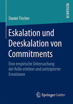 Fischer, Daniel - Eskalation und Deeskalation von Commitments, ebook
