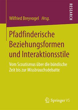 Breyvogel, Wilfried - Pfadfinderische Beziehungsformen und Interaktionsstile, ebook