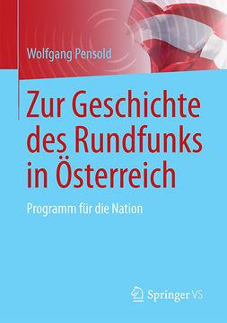 Pensold, Wolfgang - Zur Geschichte des Rundfunks in Österreich, ebook