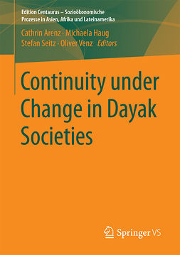 Arenz, Cathrin - Continuity under Change in Dayak Societies, e-bok