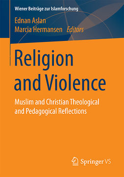 Aslan, Ednan - Religion and Violence, ebook
