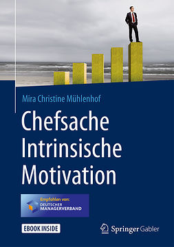 Mühlenhof, Mira Christine - Chefsache Intrinsische Motivation, ebook