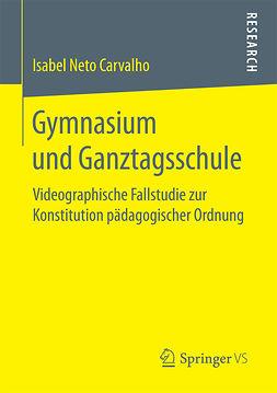 Carvalho, Isabel Neto - Gymnasium und Ganztagsschule, ebook