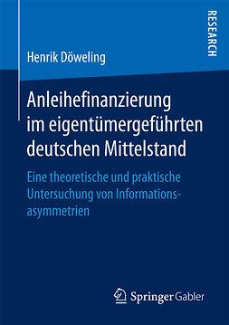 Döweling, Henrik - Anleihefinanzierung im eigentümergeführten deutschen Mittelstand, ebook