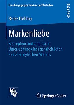 Fröhling, Renée - Markenliebe, ebook