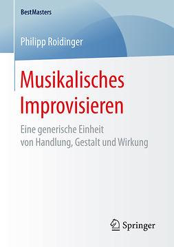 Roidinger, Philipp - Musikalisches Improvisieren, e-bok