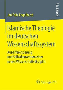 Engelhardt, Jan Felix - Islamische Theologie im deutschen Wissenschaftssystem, ebook