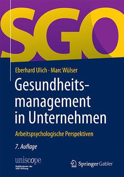 Ulich, Eberhard - Gesundheitsmanagement in Unternehmen, e-kirja