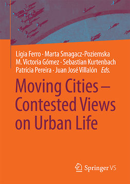 Ferro, Lígia - Moving Cities – Contested Views on Urban Life, e-kirja