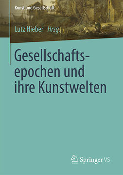 Hieber, Lutz - Gesellschaftsepochen und ihre Kunstwelten, ebook